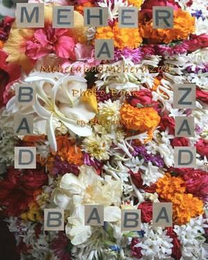 Meherabad and Meherazad Photo Book
