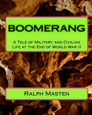 Boomerang: A Tale of Military and Civilian Life at the End of World War II