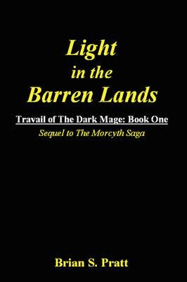 Light in the Barren Lands: Travail of The Dark Mage (Book One)