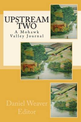 Upstream Two: A Mohawk Valley Journal.