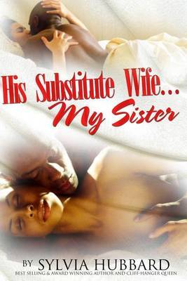 His Substitute Wife... My Sister