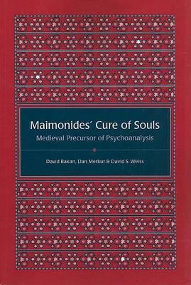 Maimonides' Cure of Souls: Medieval Precursor of Psychoanalysis