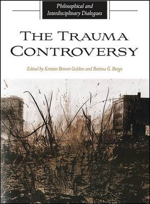 The Trauma Controversy: Philosophical and Interdisciplinary Dialogues