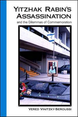 Yitzhak Rabin's Assassination and the Dilemmas of Commemoration
