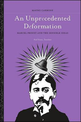 An Unprecedented Deformation: Marcel Proust and the Sensible Ideas