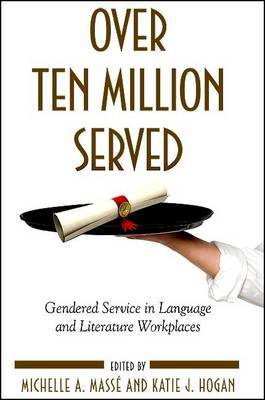 Over Ten Million Served: Gendered Service in Language and Literature Workplaces