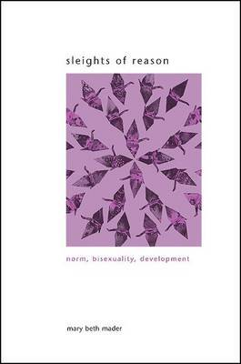 Sleights of Reason: Norm, Bisexuality, Development