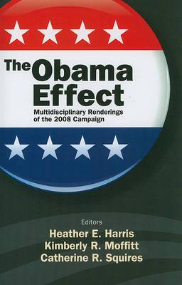 The Obama Effect: Multidisciplinary Renderings of the 2008 Campaign