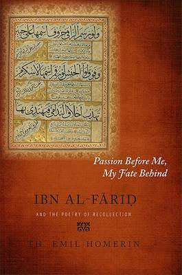 Passion Before Me, My Fate Behind: Ibn al-Faariod and the Poetry of Recollection