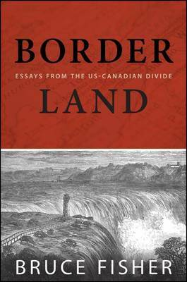 Borderland: Essays from the US-Canadian Divide
