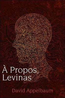 A Propos, Levinas