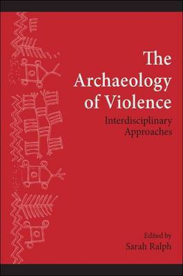 The Archaeology of Violence: Interdisciplinary Approaches