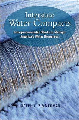 Interstate Water Compacts: Intergovernmental Efforts to Manage America's Water Resources