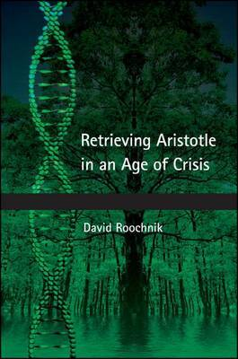 Retrieving Aristotle in an Age of Crisis