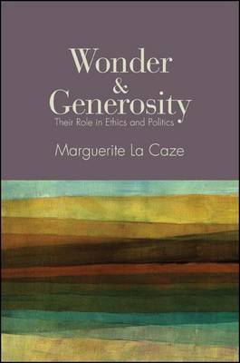 Wonder and Generosity: Their Role in Ethics and Politics