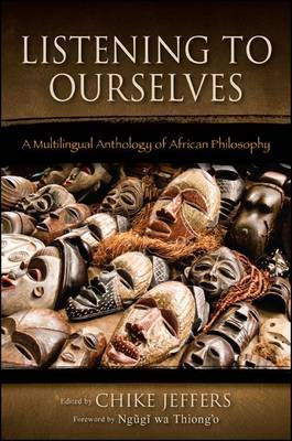 Listening to Ourselves: A Multilingual Anthology of African Philosophy