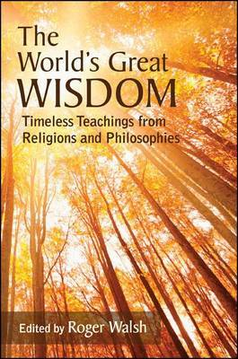 The World's Great Wisdom: Timeless Teachings from Religions and Philosophies