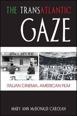 The Transatlantic Gaze: Italian Cinema, American Film