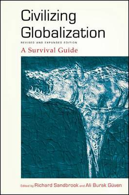 Civilizing Globalization: A Survival Guide