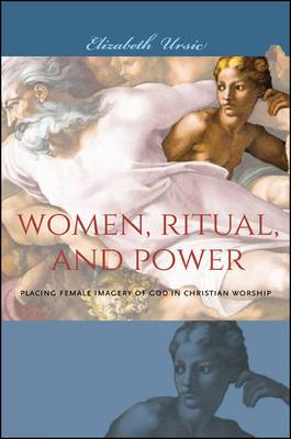 Women, Ritual, and Power: Placing Female Imagery of God in Christian Worship