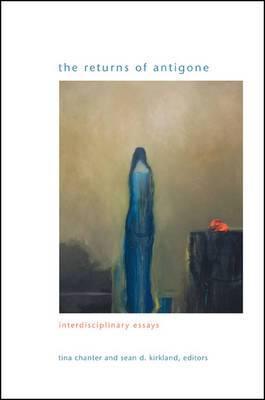The Returns of Antigone: Interdisciplinary Essays