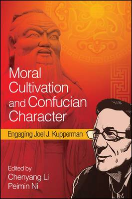 Moral Cultivation and Confucian Character: Engaging Joel J. Kupperman