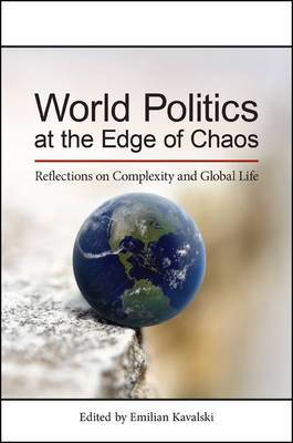 World Politics at the Edge of Chaos: Reflections on Complexity and Global Life