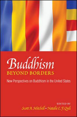 Buddhism Beyond Borders: New Perspectives on Buddhism in the United States