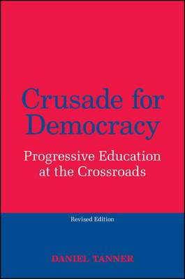 Crusade for Democracy: Progressive Education at the Crossroads