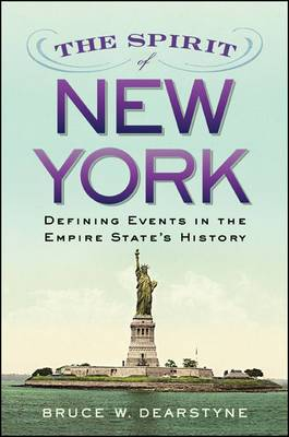 The Spirit of New York: Defining Events in the Empire State's History