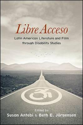 Libre Acceso: Latin American Literature and Film through Disability Studies
