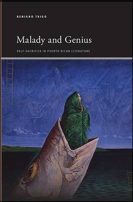 Malady and Genius: Self-Sacrifice in Puerto Rican Literature