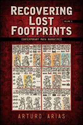 Recovering Lost Footprints, Volume 1: Contemporary Maya Narratives