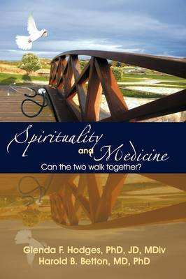Spirituality and Medicine: Can the Two Walk Together?