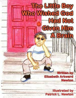 The Little Boy Who Wished God Had Not Given Him a Brain: Big Momma Books