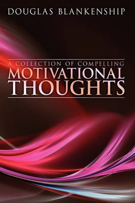A Collection of Compelling Motivational Thoughts