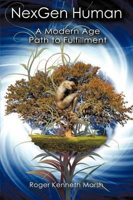 NexGen Human: A Modern Age Path to Fulfillment