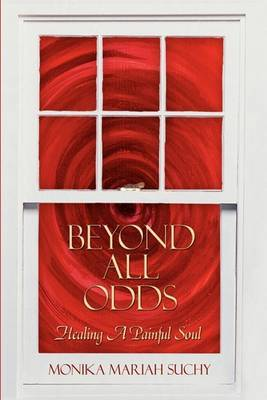 Beyond All Odds: Healing A Painful Soul