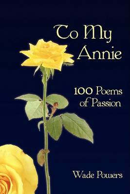 To My Annie: 100 Poems of Passion