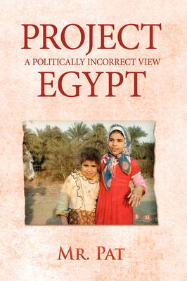 Project Egypt: A Politically Incorrect View
