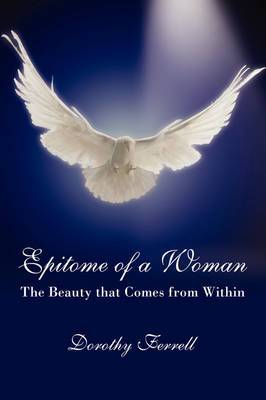 Epitome of a Woman: The Beauty That Comes from Within