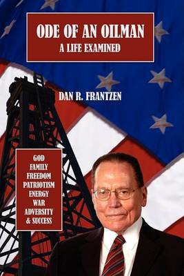 Ode of an Oilman: A Life Examined