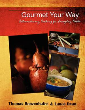 Gourmet Your Way: Extraordinary Cooking For Everyday Cooks