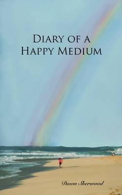 Diary of a Happy Medium
