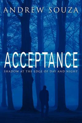 Acceptance: Shadow at the Edge of Day and Night
