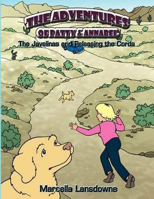 The Adventures of Patty & Annabel: The Javelinas and Releasing the Cords