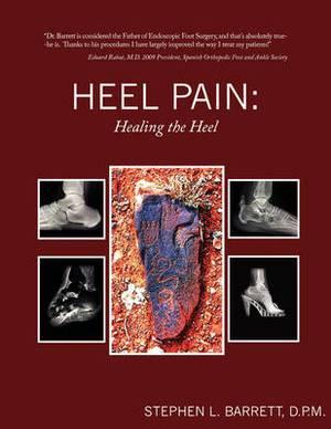 Heel Pain: Healing the Heel