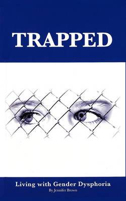 Trapped: Living With Gender Dysphoria