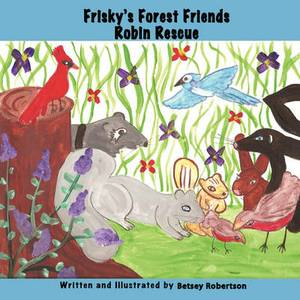 Frisky's Forest Friends: Robin Rescue