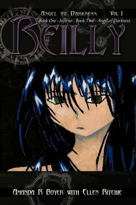Reilly, Angel of Darkness - Vol I: Book One - Inferno, Book Two - Angel of Darkness